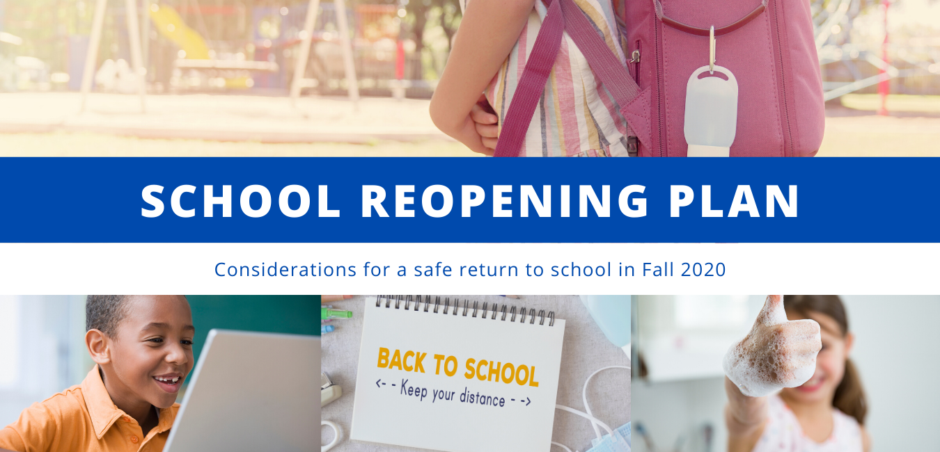School Reopening Plan: Considerations for a safe return to school in Fall 2020