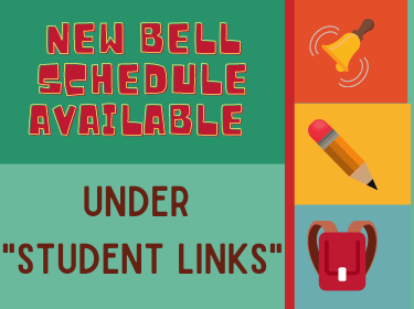 "New Bell Schedule Available Under ""Student Links"""